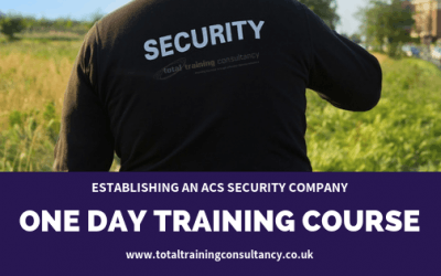 Establishing an ACS Security Company One Day Training Course
